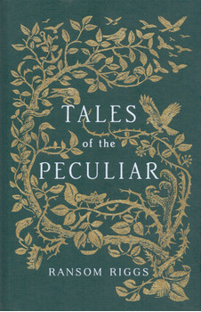 Tales of the Peculiar - Ransom Riggs [Hardcover]