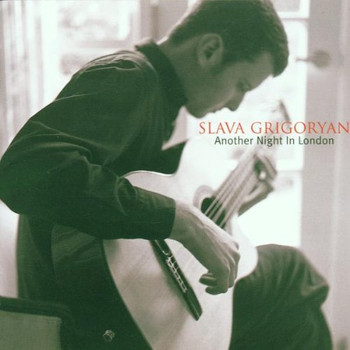 Slava Grigoryan - Another Night in London