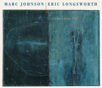 Marc Johnson - If Trees Could Fly