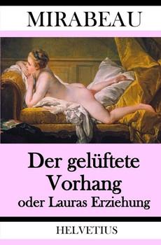 Der gelüftete Vorhang oder Lauras Erziehung - Honoré Gabriel Riqueti de Mirabeau  [Taschenbuch]