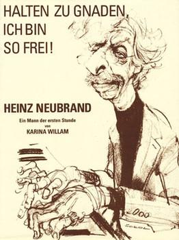 Halten zu Gnaden, ich bin so Frei!. Heinz Neubrand. Ein Mann der ersten Stunde - Karina Willam  [Gebundene Ausgabe]
