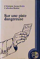 Sur une piste dangereuse - Christiane Szeps-Fralin