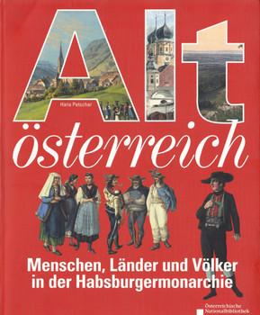 Altösterreich: Menschen, Länder und Völker in der Habsburgermonarchie - Hans Petschar [Broschiert]