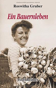 Ein Bauernleben - Roswitha Gruber [Gebundene Ausgabe]