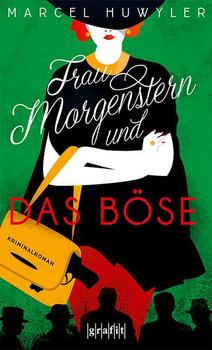Frau Morgenstern und das Böse - Marcel Huwyler  [Taschenbuch]
