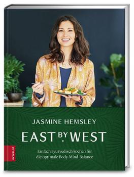 East by West. Einfach ayurvedisch kochen für die optimale Body-Mind-Balance - Jasmine Hemsley  [Gebundene Ausgabe]