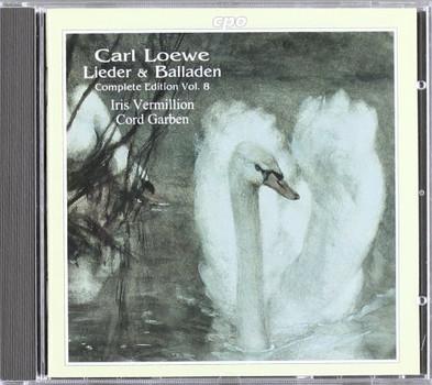 C. Loewe - Vol.8-Lieder & Ballads
