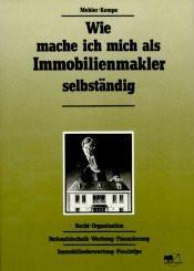 Wie mache ich mich als Immobilienmakler selbständig - Ha. A. Mehler [Gebundene Ausgabe]