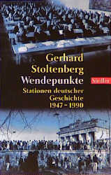 Wendepunkte. Stationen deutscher Geschichte 1947 bis 1990. - Gerhard Stoltenberg