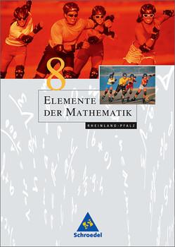 Elemente der Mathematik - Ausgabe 2004 für die SI: Elemente der Mathematik 8. Schülerband. Rheinland-Pfalz: Sekundarstufe 1. Passgenau zum neuen Lehrplan. Ausgabe 2005 - Heinz Griesel