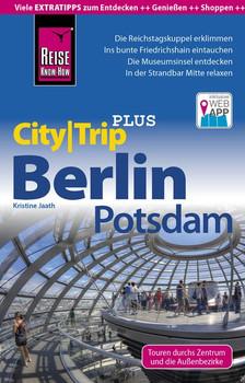 Reise Know-How Reiseführer Berlin mit Potsdam (CityTrip PLUS). mit Stadtplan und kostenloser Web-App - Kristine Jaath  [Taschenbuch]