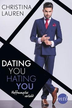 Dating you, hating you - Hoffnungslos verliebt - Christina Lauren  [Taschenbuch]