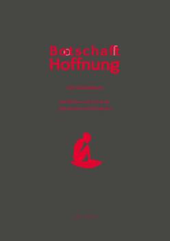 Bootschafft Hoffnung. Ein Unikatbuch mit Werken von Gert Koch, Aphorismen und Weisheiten
