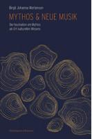 Mythos & Neue Musik. Die FAszination am Mythos als Ort kulturellen Wissens - Birgit Johanna Wertenson  [Taschenbuch]