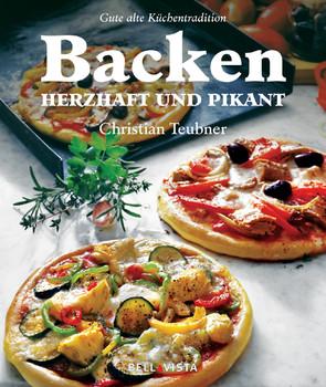 Backen - Herzhaft und Pikant. Gute alte Küchentradition