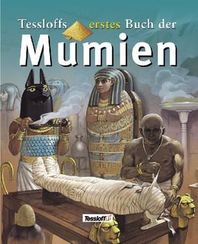 Tessloffs erstes Buch der Mumien - Philip Steele