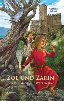 Zoe und Zarin und der magische Wappenring - Andrea Kuhnke  [Taschenbuch]