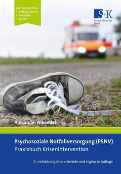 Psychosoziale Notfallversorgung (PSNV) – Praxisbuch Krisenintervention - Alexander Nikendei  [Taschenbuch]