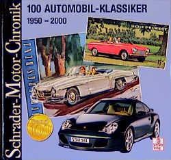 Schrader-Motor-Chronik. 100 Automobil-Klassiker - Halwart Schrader