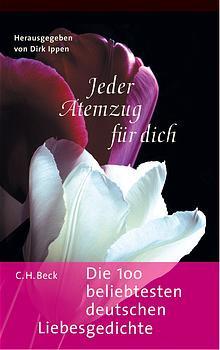 Jeder Atemzug für Dich: Die 100 beliebtesten deutschen Liebesgedichte - Dirk Ippen