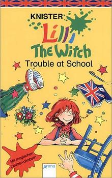 Lilli the Witch. Trouble at school: Mit echtem Zaubervokabular - Knister