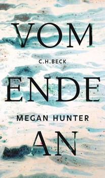 Vom Ende an - Megan Hunter [Gebundene Ausgabe]