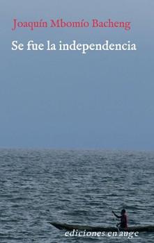 Se fue la independencia - Joaquín Mbomío  [Taschenbuch]