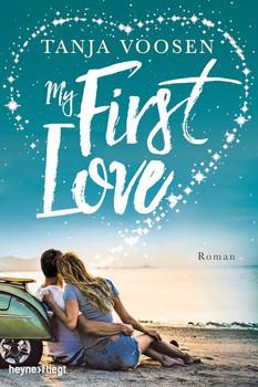 My First Love. Roman - Tanja Voosen  [Taschenbuch]