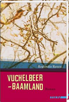 Vuchelbeerbaamland - Reglindis Rauca