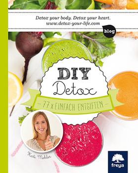 DIY Detox: 77 x einfach entgiften - Kati Mekler [Gebundene Ausgabe]