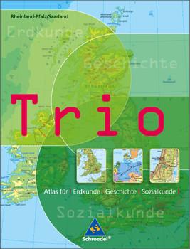 Ausgabe 2006 Rheinland-Pfalz /Saarland: Trio Atlas für Erdkunde, Geschichte und Sozialkunde. Rheinland-Pfalz, Saarland