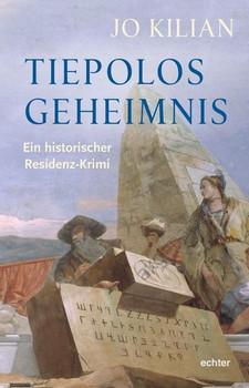 Tiepolos Geheimnis. Ein historischer Residenz-Krimi - Jo Kilian  [Taschenbuch]