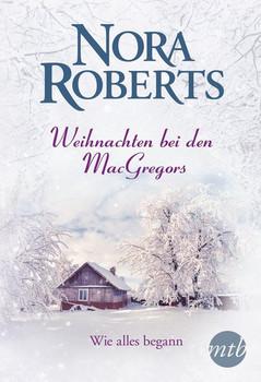 Weihnachten bei den MacGregors - Wie alles begann - Nora Roberts  [Taschenbuch]