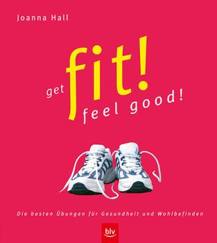 Get fit! feel good! - Joanna Hall