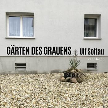 Gärten des Grauens - Ulf Soltau  [Gebundene Ausgabe]