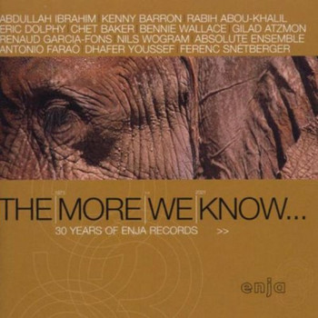 Various - The More We Know: 30 Years of Enja Records