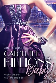 Catch the Billions, Baby! - J. S. Wonda  [Taschenbuch]
