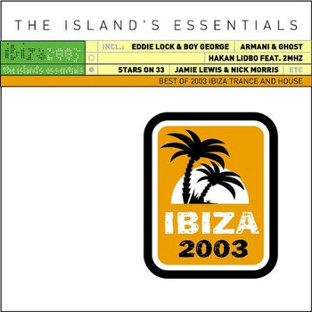 Various - Ibiza 2003-the Island'S Esse