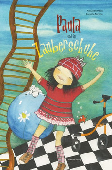 Paula und die Zauberschuhe. Ein Bilderbuch über ein Kind mit einer körperlichen Behinderung - Alexandra Haag  [Gebundene Ausgabe]