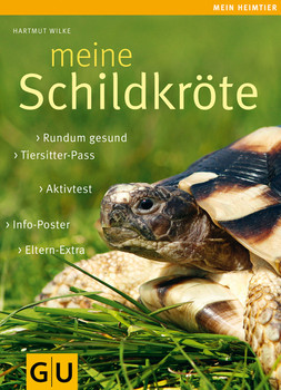 Meine Schildkröte: Rundum gesund, Tiersitter-Pass, Aktivtest, Info-Poster,  Hartmut Wilke