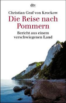 Die Reise nach Pommern. (7089 279). Bericht aus einem verschwiegenen Land. - Christian Graf von Krockow
