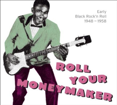 Various - Roll Your Moneymaker-Black Rock'N'Roll 1948-1958