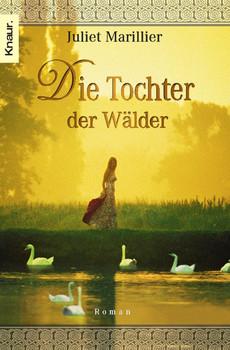 Die Tochter der Wälder. Die Sevenwater-Trilogie 01. - Juliet Marillier