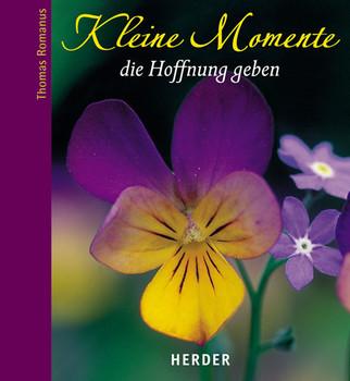 Kleine Momente, die Hoffnung geben - Thomas Romanus