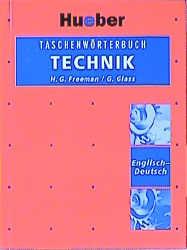 Taschenwörterbuch Technik, Englisch-Deutsch - Henry G. Freeman