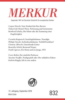 MERKUR Gegründet 1947 als Deutsche Zeitschrift für europäisches Denken - 2018-09. Nr. 832, Heft September 2018 [Taschenbuch]