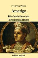 Amerigo. Die Geschichte eines historischen Irrtums - Stefan Zweig  [Taschenbuch]