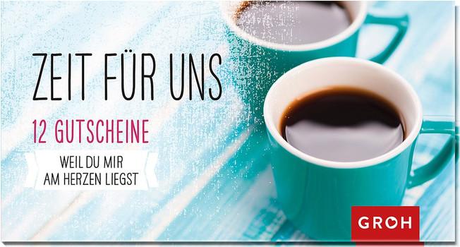 Gutscheinbuch Zeit für uns: 12 Gutscheine - Groh, Joachim (Hrsg.)