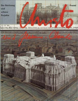 Christo und Jeanne- Claude. Der Reichstag und urbane Projekte - Christo