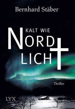 Kalt wie Nordlicht - Bernhard Stäber [Taschenbuch]